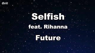 Selfish Feat. Rihanna - Future Karaoke 【No Guide Melody】 Instrumental