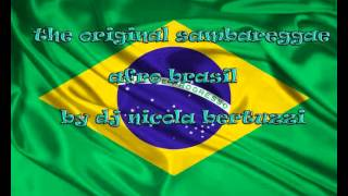 SAMBAREGGAE/AFRO/BRAZIL ORIGINAL MIX BY NICOLA BERTUZZI - samba music brazil instrumental