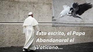 Está escrito, El Papa Francisco I, huirá del Vaticano thumbnail