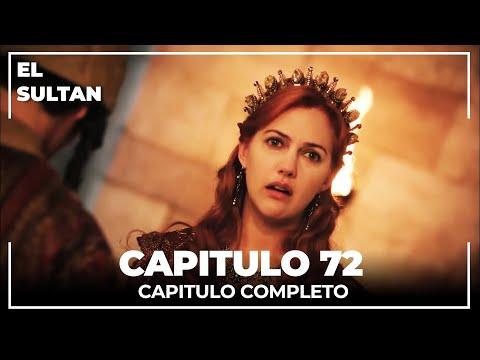 El Sultán | Capitulo 72 Completo