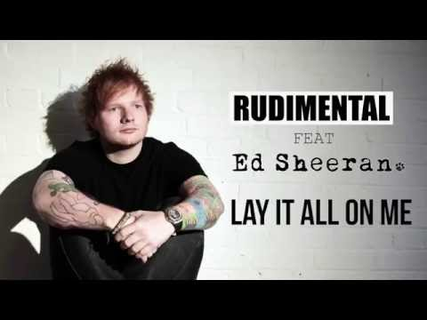 RUDIMENTAL feat ED SHEERAN - Lay It All On Me *** LYRICS