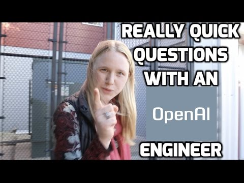 Really Quick Questions with an OpenAI Engineer