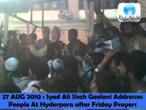 27 AUG 2010 Syed Ali Shah Geelani Addresses People at Srinagar Today.