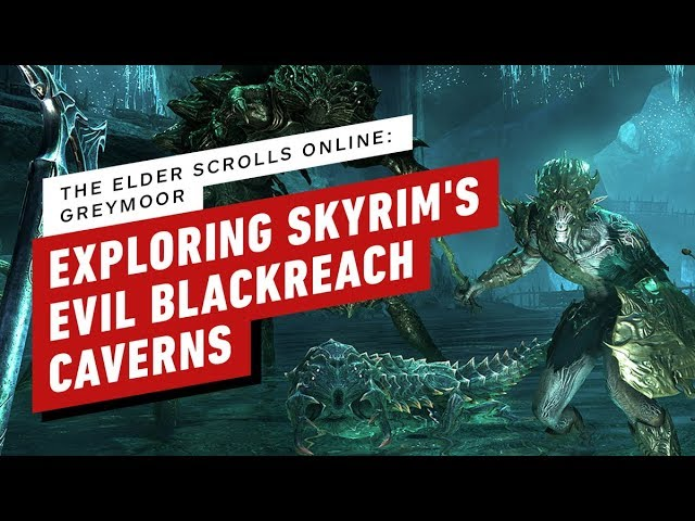 The Elder Scrolls Online: Greymoor - Explorando Blackreach de Skyrim's Evil Underbelly + vídeo