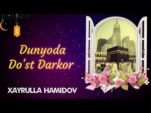 Hayrulla Hamidov - Dunyoda Do'st Darkor / She'r /