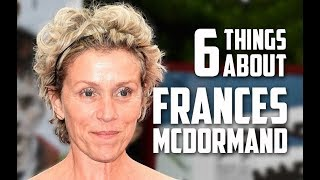 6 Things You May Not Know About Frances McDormand