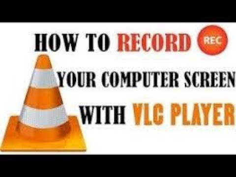 How to Screen record with VLC media player