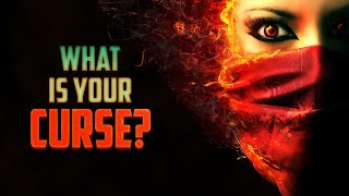 What Is Your Curse?