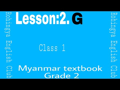 Lesson:2.G Myanmar textbook grade 2.Class 1 in Rohingya English Club