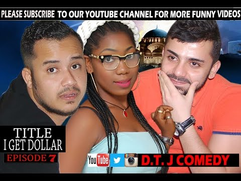 D.T.J COMEDY-I GET DOLLAR (EPISODE 7) THIS VIDEO WILL MAKE YOU LOVE D.T.J COMEDY MORE
