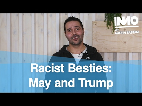 Racist Besties: May and Trump