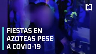Fiestas en azoteas en la CDMX, pese a pandemia por COVID-19 - Despierta