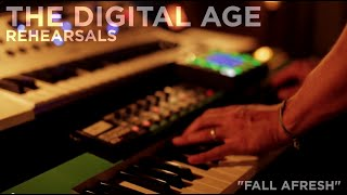 "The Digital Age - Rehearsals - ""Fall Afresh"""