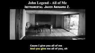 John Legend - All of Me (Karaoke) (Instrumental: Javier Anibarro Z.)