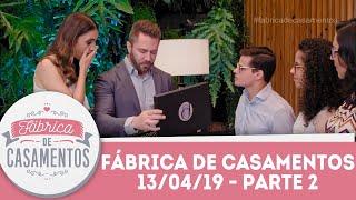 Catherynne e Guilherme   Fábrica de Casamentos - 13/04/19 - Parte 2