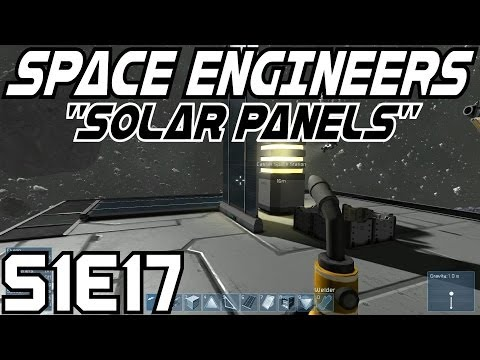 Space Engineers Let's Play (Survival Mode/S-1) -E17- Solar Panels [Gameplay Commentary Tutorial]
