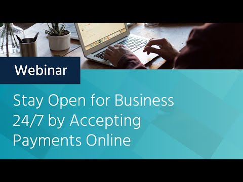 Stay Open for Business 24/7 by Accepting Payments Online