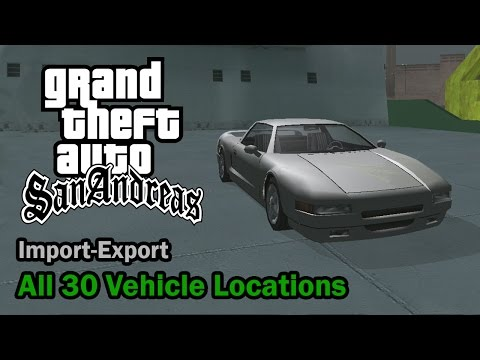 GTA San Andreas - All 30 Import-Export Vehicle Locations