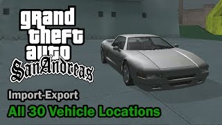 GTA San Andreas All 30 Import Export Vehicle Locations