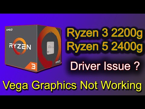 Ryzen 3 2200g vega graphics not working on Windows 10. How Fix Problem.