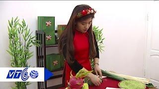 Gặp cô chủ xinh đẹp của bánh chưng 600.000 đồng/cặp | VTC