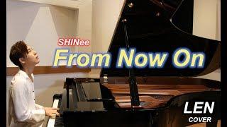 SHINee ジョンヒョン From Now On 日本語字幕 【Cover Piano LEN】 Lyrics 歌詞 ピアノ