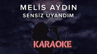Melis Aydın - Sensiz Uyandım (Karaoke Video) Resimi