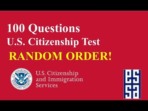 2018! ALL 100 US CITIZENSHIP QUESTIONS In RANDOM ORDER!!