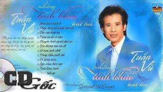 [CD Nhạc Vàng Xưa] TUẤN VŨ - Những Tình Khúc Bất Hủ Tuấn Vũ (Ca Dao 70)
