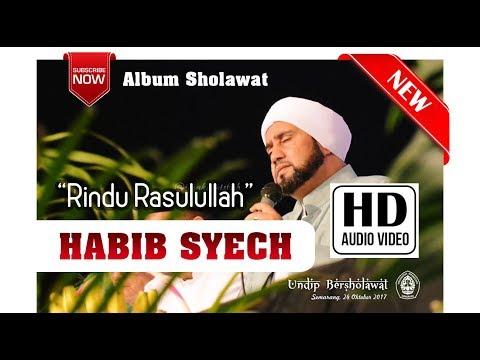 MENGHARUKAN Sholawat Rindu Rasulullah  -  Habib Syech ft Ahbabul Musthofa