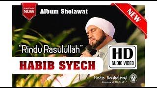 mengharukan sholawat rindu rasulullah habib syech ft ahbabul musthofa