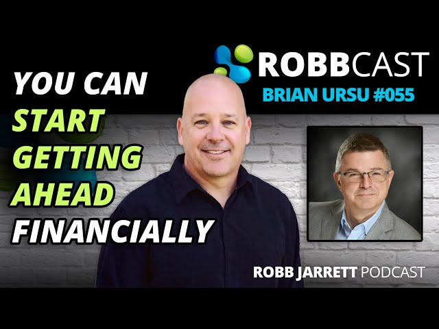 E055 Brian Ursu | Getting Control of Your Financial Situation and Create Wealth