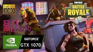 FORTNITE BATTLE ROYALE GTX 1070 & i7 3770 Gameplay Fps Test