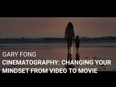 Cinematography: Changing Your Mindset From Video To Movie