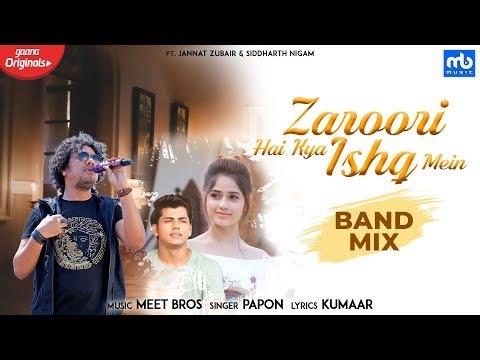 Zaroori Hai Kya Ishq Mein - Band Mix| Meet Bros, Papon |Gaana Originals| Jannat Zubair, Siddharth N