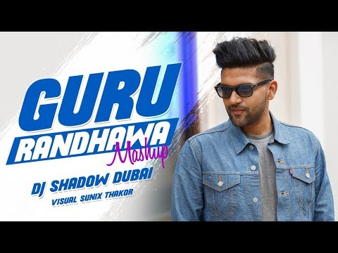 Guru Randhawa Mashup | DJ Shadow Dubai | 2018 | Biggest Hits
