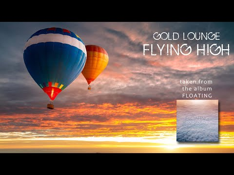Lounge music - Gold Lounge - Flying High ( Chillout - Lounge )