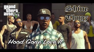 "Shine Thugz - ""Hood gone love it"" GTA music vidéo (By Jay Rock)"