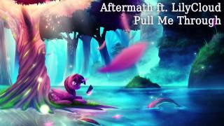 Aftermath ft. LilyCloud - Pull Me Through