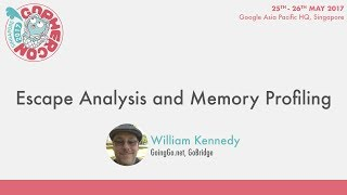 Escape Analysis and Memory Profiling - GopherCon SG 2017
