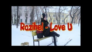 КЛИП ИЛИ ПАРОДИЯ НА КЛИП И ПЕСНЮ | Razihel - Love U