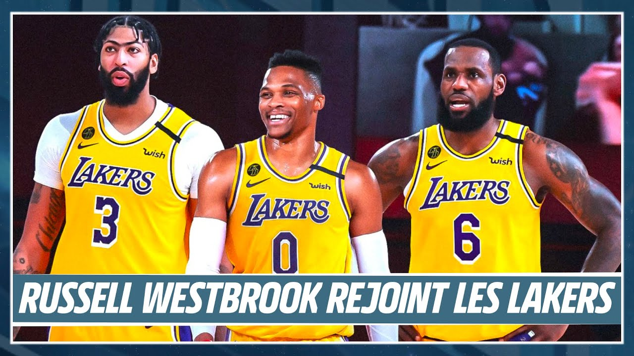 RUSSELL WESTBROOK REJOINT LES LAKERS !