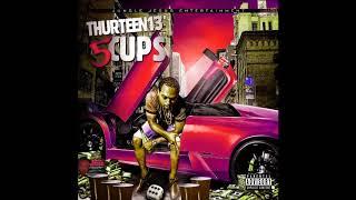 Thurteen 13 - Cups [Money & Gyal Riddim]