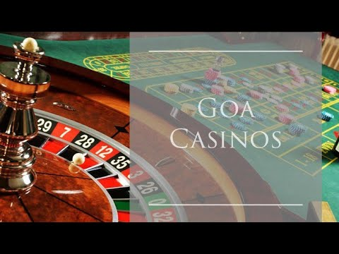 Goa Casino's And 5 Things To Know About Casino