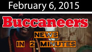 Buccaneers news in 2 minutes for February 6, 2015