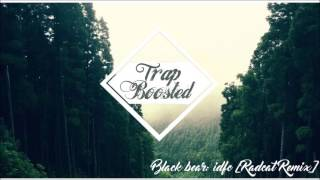 Black Bear IDFC Rad Cat Remix Bass Boosted