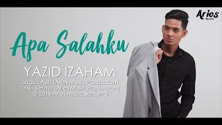 Yazid Izaham - Apa Salahku (Official Lyric Video)