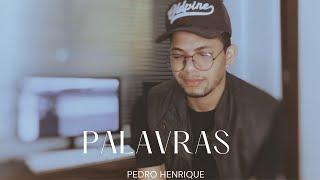 Palavras - Pedro Henrique [COVER]