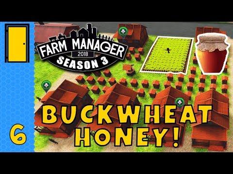 BUCKWHEAT HONEY! in Farm Manager 2018! - Season 3 Part 6 - Let's Play Farm Manager 2018