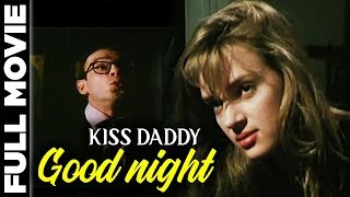 Video Kiss Daddy Goodnight 1987 |  English Full Movie | Uma Thurman, Paul Dillon, Paul Richards download MP3, 3GP, MP4, WEBM, AVI, FLV April 2018
